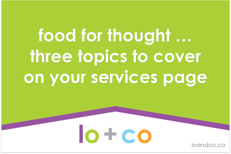 Food for Thought … Three Topics to Cover on Your Services Page