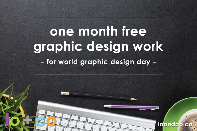 A Free Month Of Graphic Design Work … For World Graphic Design Day!